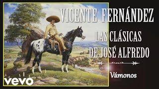 Vicente Fernández - Vámonos