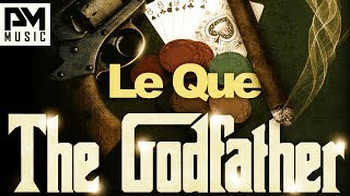 Le Que - The Godfather