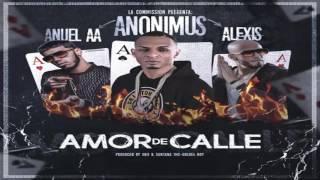 Anonimus Ft Anuel AA y Alexis - Amor de calle + LETRA LYRICS REGGAETON 2016