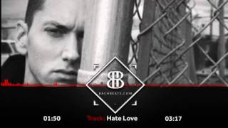 "Rihanna Eminem Type Beat 2017 - ""Hate Love"" Emotional Rap Instrumental (Prod.By BachBeats)"