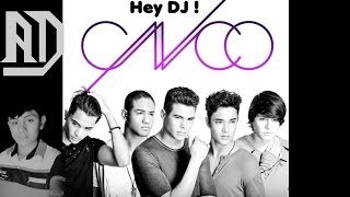 Hey dj CNCO (Dj Alex)