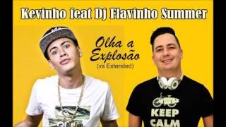Olha a Explosão  Kevinho feat Dj Flavinho Summer vs Extended