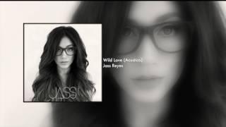 Jass Reyes - Wild Love (Audio) Acústico