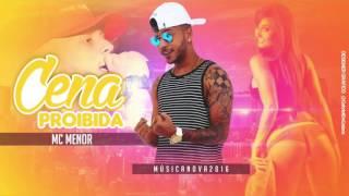 MC MENOR - CENA PROIBIDA - MÚSICA NOVA