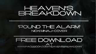 Heaven's Breakdown - Pound the Alarm (Nicki Minaj Cover)