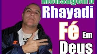 Mensageiro Rhayadi Tem que Saber Louvar a Deus