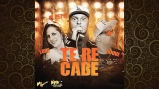 El Pepo ft. Lore y Roque Me Gusta - Te Re Cabe (NUEVO 2016)