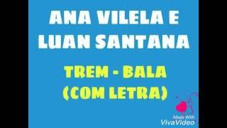 Ana Vilela e Luan Santana - Trem-Bala (com letra)