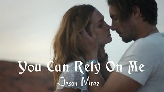 You Can Rely On Me - Jason Mraz