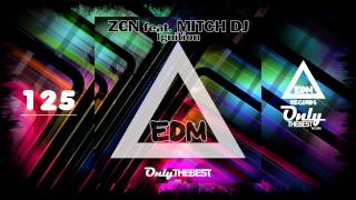Z€N - IGNITION (feat. MITCH DJ) #125 EDM electronic dance music records 2015