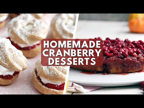 3 Easy & Delicious Cranberry Dessert Recipes For Thanksgiving | Tastemade