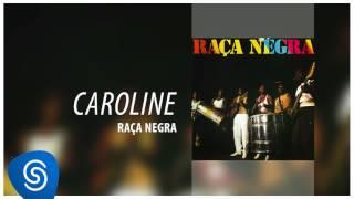 Raça Negra - Caroline (Raça Negra Vol. 1) [Áudio Oficial]