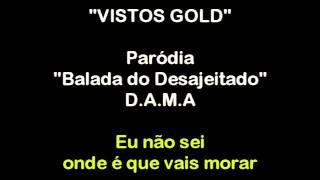 """VISTOS GOLD - Paródia """"Balada do Desajeitado"""" D.A.M.A"""