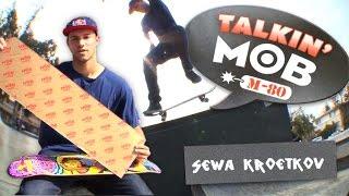 Talkin' MOB with Sewa Kroetkov