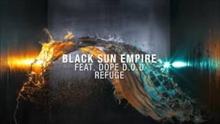 Black Sun Empire feat. Dope D.O.D - Refuge