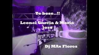Te bese Leonel Garcia & Maria jose Dj max Flores