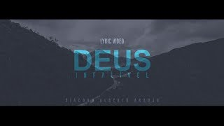 Deus Infalível - Diácono Alberto Araújo (Lyric Video)