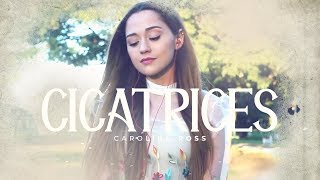 Cicatriiices - Regulo Caro (Carolina Ross cover)