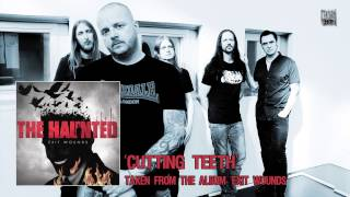 THE HAUNTED - Cutting Teeth (Album Track)