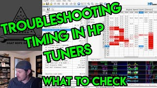 Troubleshooting Timing In HP Tuners, Why We Aren't Getting