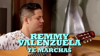 REMMY VALENZUELA - TE MARCHAS (Versión Pepe's Office)