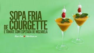 Receita de Sopa Fria de Courgette e Tomate com Espetada de Mozarela
