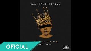 All-Star Brasil - Não Julgue Feat. Jhef (Official Music)