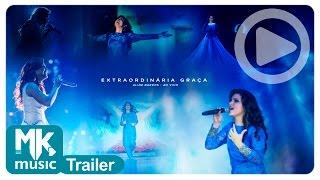 Aline Barros - Trailer Oficial - DVD Extraordinária Graça