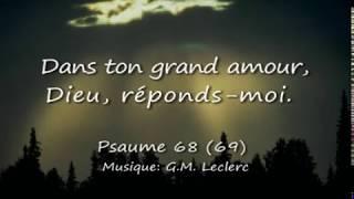 Psaume 68 (69) Dans ton grand amour, Dieu, réponds-moi. / G.M. Leclerc