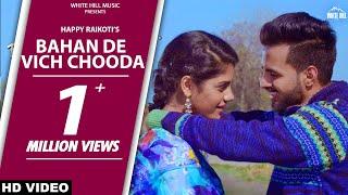 Bahan De Vich Chooda | Darra | Happy Raikoti | New Punjabi Song 2018