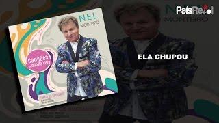 NEL MONTEIRO - ELA CHUPOU