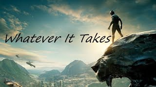 Black Panther || Whatever It Takes (MCU)