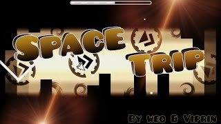 Geometry Dash - 'Space Trip' By Weo & Viprin (I missed;; 2 Coins)