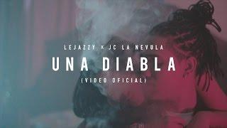 Lejazzy - Una Diabla Ft. Jc La Nevula (Video Oficial)