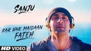 Sanju: Kar Har Maidaan Fateh | Ranbir Kapoor | Rajkumar Hirani | Sukhwinder Singh | Shreya Ghoshal