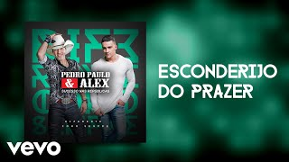 Pedro Paulo & Alex - Esconderijo do Prazer (Pseudo Video)