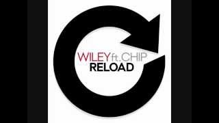 Reload - Wiley ft. Ms D & Chip
