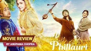 Phillauri | Movie Review | Anupama Chopra | Film Companion