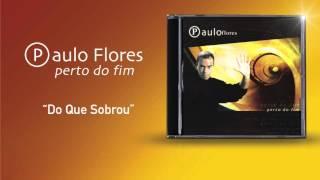 Paulo Flores - Do Que Sobrou (Official Audio) (2001)