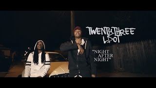 TwentyThree LDOT - Night After Night (Official Music Video) Dir. By @RioProdBXC
