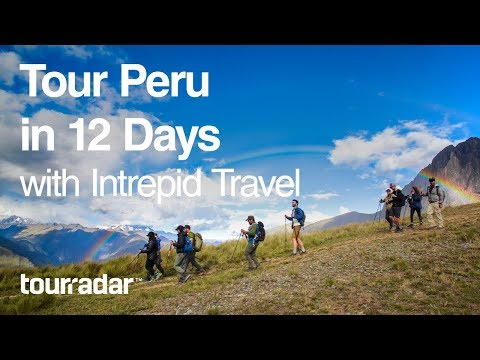 Tour Peru in 12 Days with Intrepid Travel