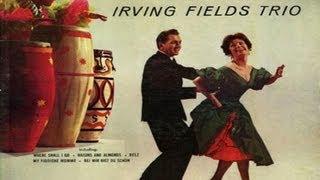 Irving Fields Trio -- Bei Mir Bist Du Schon