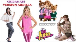 Soy Luna - Chicas Así [Versión Ardilla]