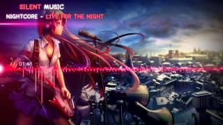 Nightcore - Live for the night