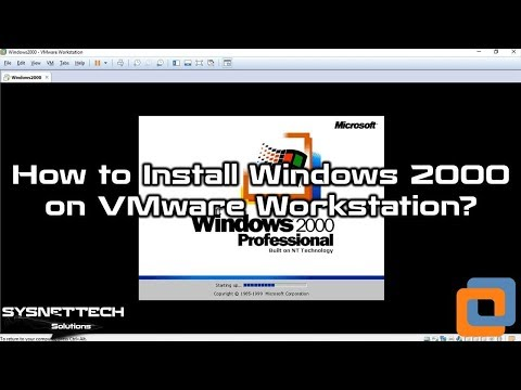 How to Install Windows 2000 using VMware Workstation
