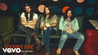 Goodbye June - Charge Up The Power (Audio)