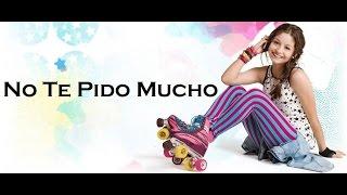 Soy Luna 2 - Letra No Te Pido Mucho