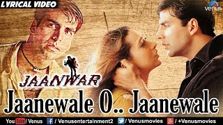 Jaanewale O.. Jaanewale - Lyrical Video | Hindi Songs | Jaanwar | Best Bollywood Sad Songs width=