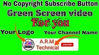 Green Screen Subscribe button । No copyright