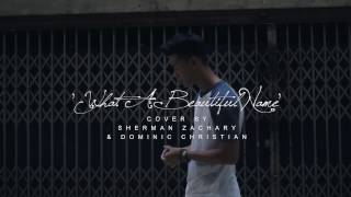 What A Beautiful Name - Hillsong United: cover by Dominic Chin & Sherman Zachary